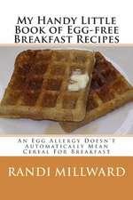 My Handy Little Book of Egg-Free Breakfast Recipes