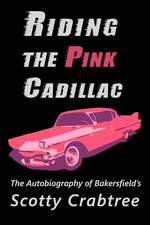 Riding the Pink Cadillac