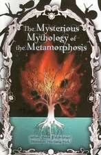 The Mysterious Mythology of the Metamorphosis