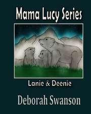 Mama Lucy Series:  Lanie and Deene