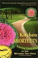 Kitchen Shortcuts:  Saving Time & Money in the Minutes You Have