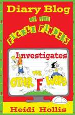 Diary Blog of the Fickle Finders:  Investigates-The Other F Word