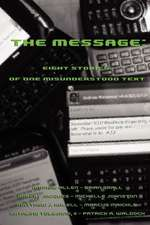 The Message:  Eight Stories of One Misunderstood Text
