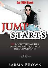 Jumpstarts:  100 Book Writing Tips, Exercises and Quotable Encourageme