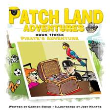 Patch Land Adventures (Book 3) Pirates Adventure:  How to Manage and Lead in Engineering and Creative Enterprise