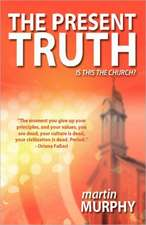 The Present Truth:  Thoughts of a Musing Christian