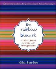 The Rainbow Blueprint:  An Action Journal for Those with Many Passions