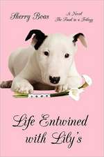 Life Entwined with Lily's:  The Final in a Trilogy