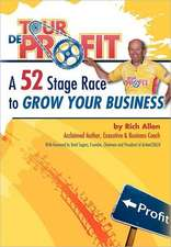 Tour de Profit:  A 52 Stage Race to Grow Your Business