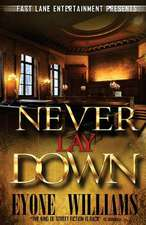 Never Lay Down (Fast Lane Entertainment)