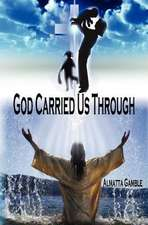 God Carried Us Through