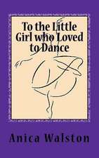 To the Little Girl Who Loved to Dance:  Perfect Imperfections