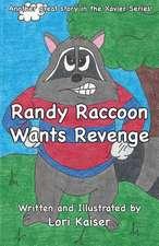 Randy Raccoon Wants Revenge