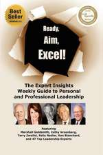 Ready, Aim, Excel! the Expert Insights Weekly Guide to Personal and Professional Leadership:  Inside a $22 Billion Legal Scandal