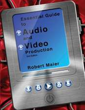Essential Guide to Audio and Video Production, 2nd Edition
