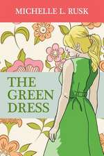 The Green Dress:  How a New Dad Connected to Fatherhood Without Any Super Powers