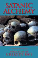 Satanic Alchemy: Atrocities of Gilles de Rais