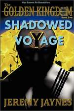 The Golden Kingdom: Shadowed Voyage