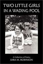Two Little Girls in a Wading Pool (a Collection of Poetry)