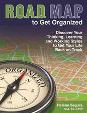 Road Map to Get Organized:  Discover Your Thinking, Learning and Working Styles to Get Your Life Back on Track
