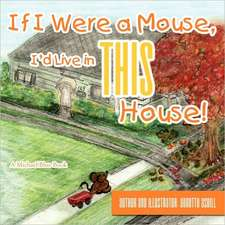 If I Were a Mouse, I'd Live in This House!