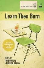 Learn Then Burn