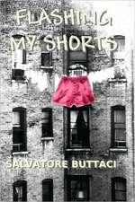 Flashing My Shorts:  My Life in Film