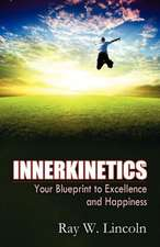 Innerkinetics - Your Blueprint to Success and Happiness