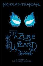 The Azure Wizard:  A Legend of the Fallen Baronies