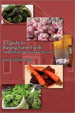 A Guide to Buying Farm Fresh:  Eating Well and Safely in Upstate New York