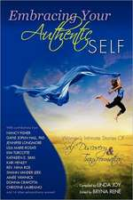 Embracing Your Authentic Self - Women's Intimate Stories of Self-Discovery & Transformation