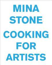 Mina Stone:  Cooking for Artists