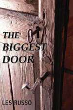 The Biggest Door:  A Supernatural Eco-Thriller