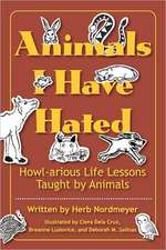 Animals I Have Hated