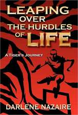 Leaping Over the Hurdles of Life-A Tiger's Journey