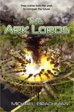 The Ark Lords:  (Rome's Revolution)