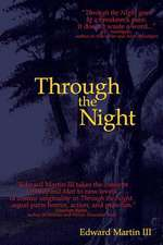 Through the Night:  Legends, Tales and Haunted Places of Northern Ohio