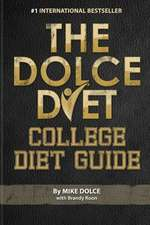 The Dolce Diet:  College Diet Guide