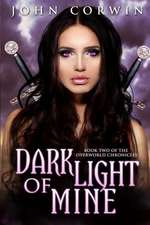 Dark Light of Mine:  Book Two of the Overworld Chronicles