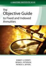 The Objective Guide to Fixed and Indexed Annuities:  Affirming Your Brilliance