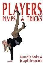 Players, Pimps & Tricks