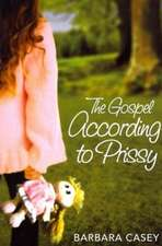 The Gospel According to Prissy:  Book Three