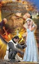 Gildevon Chronicles III - Come Away in Ye Wilde Highland Princess