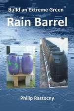 Build an Extreme Green Rain Barrel