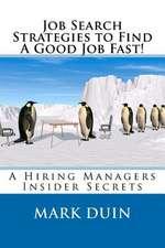 Job Search Strategies to Find a Good Job Fast!