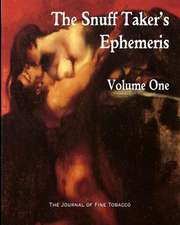 The Snuff Taker's Ephemeris Volume One