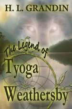 The Legend of Tyoga Weathersby