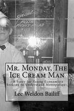 Mr. Monday, the Ice Cream Man