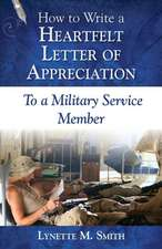 How to Write a Heartfelt Letter of Appreciation to a Military Service Member
