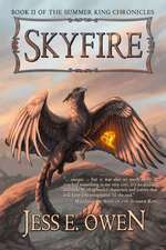 Skyfire:  Book II of the Summer King Chronicles